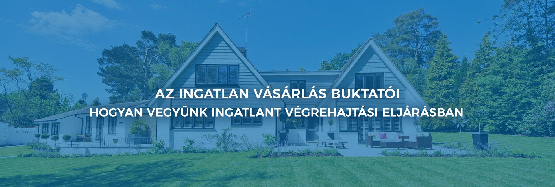 fb0ae004b6 Az ingatlan vásárlás buktatói – hogyan vegyünk ingatlant végrehajtási  eljárásban