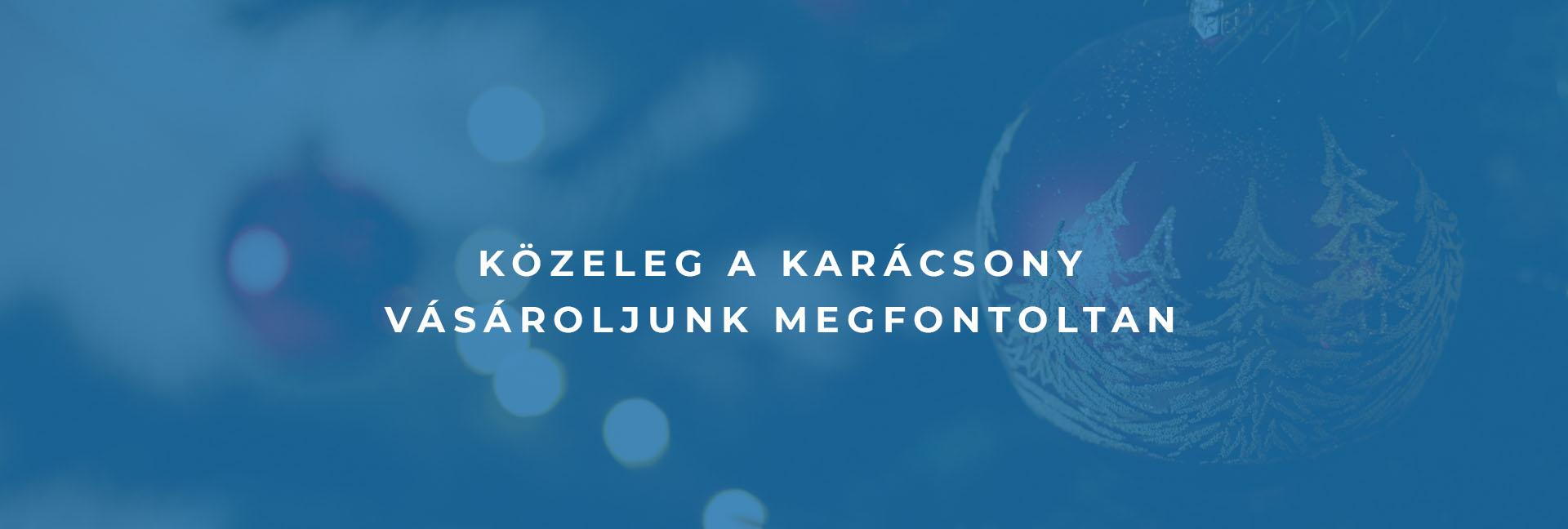 16b726d48 Közeleg a karácsony – vásároljunk megfontoltan   drujvary.hu