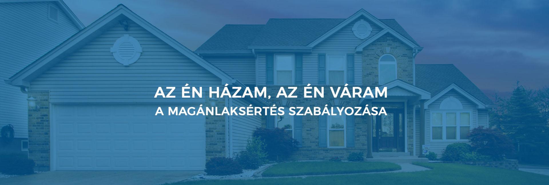 Az én házam, az én váram – a magánlaksértés szabályozása