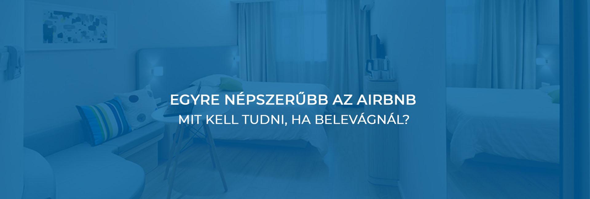 Egyre népszerűbb az Airbnb – mit kell tudni, ha belevágnál?