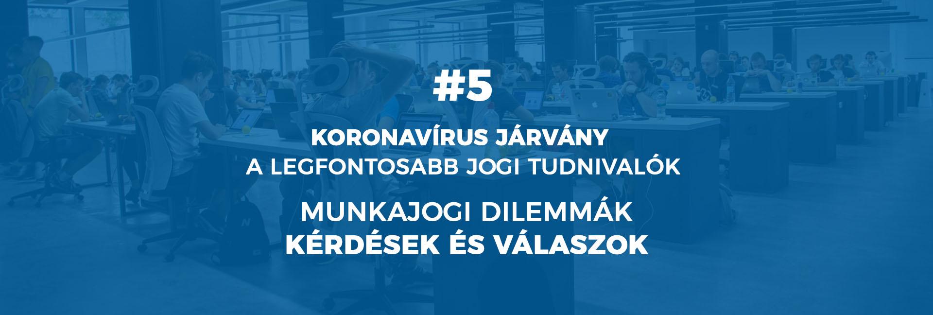 #5 Koronavírus járvány – Munkajogi dilemmák – kérdések és válaszok