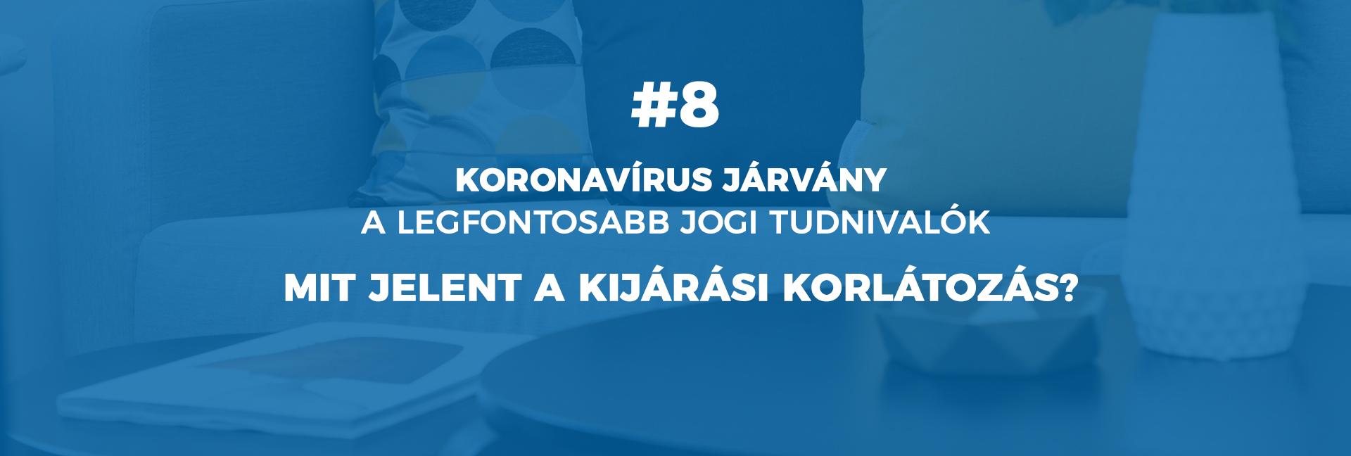 #8 Koronavírus járvány – Mit jelent a kijárási korlátozás?