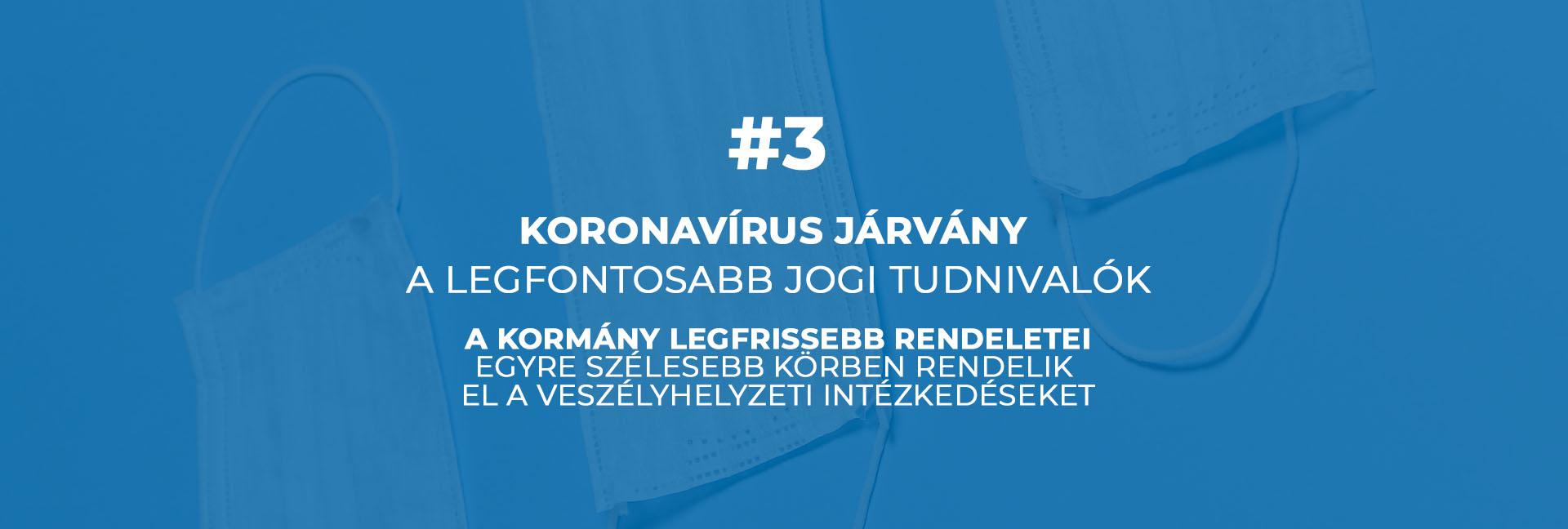 #3 Koronavírus járvány – egyre szélesebb körben rendelik el a veszélyhelyzeti intézkedéseket